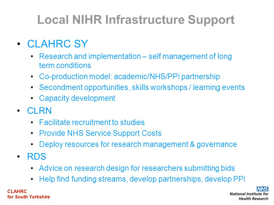 CLAHRC for South Yorkshire CLAHRC for South Yorkshire Local NIHR Infrastructure Support CLAHRC SY Research and implementation – self management of lon