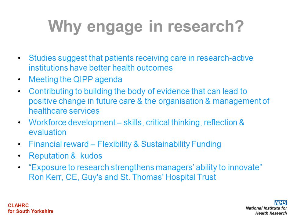 CLAHRC for South Yorkshire CLAHRC for South Yorkshire Why engage in research.