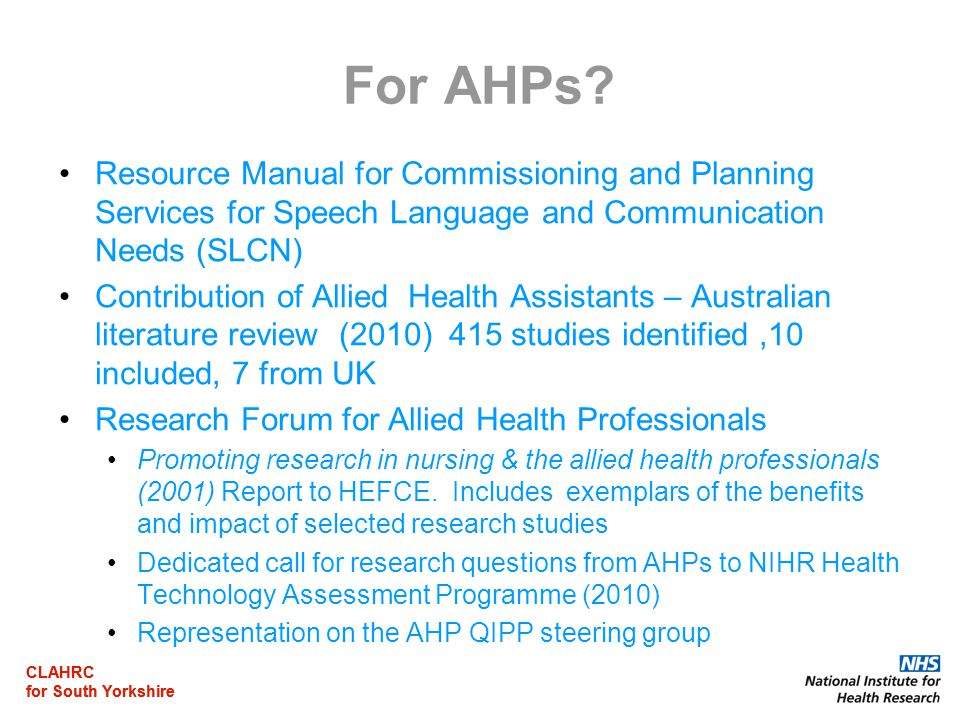CLAHRC for South Yorkshire CLAHRC for South Yorkshire For AHPs.