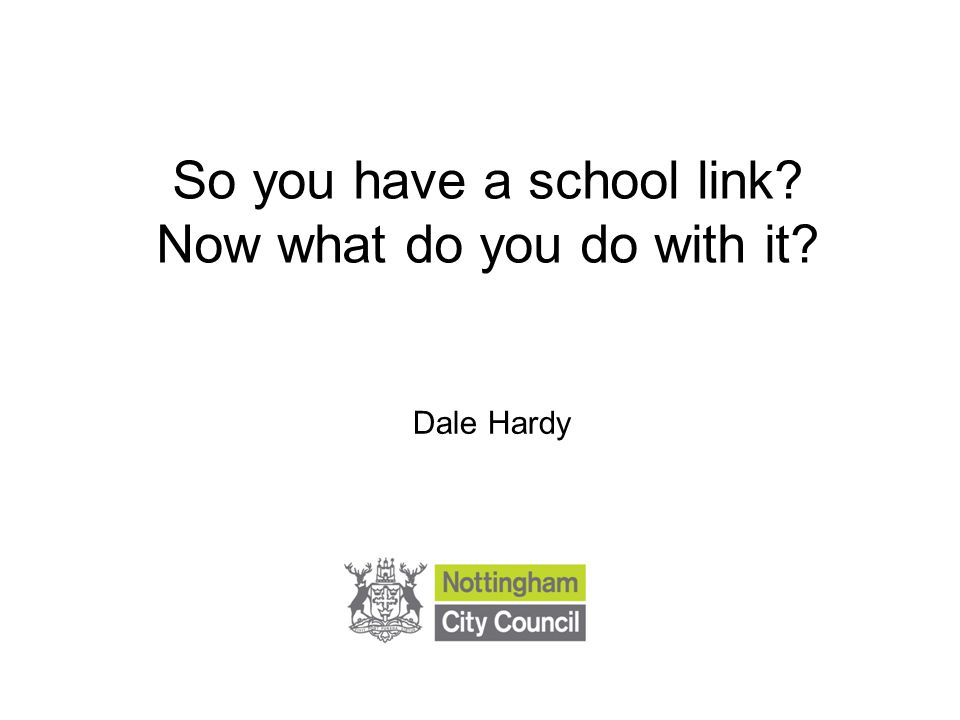 So you have a school link Now what do you do with it Dale Hardy