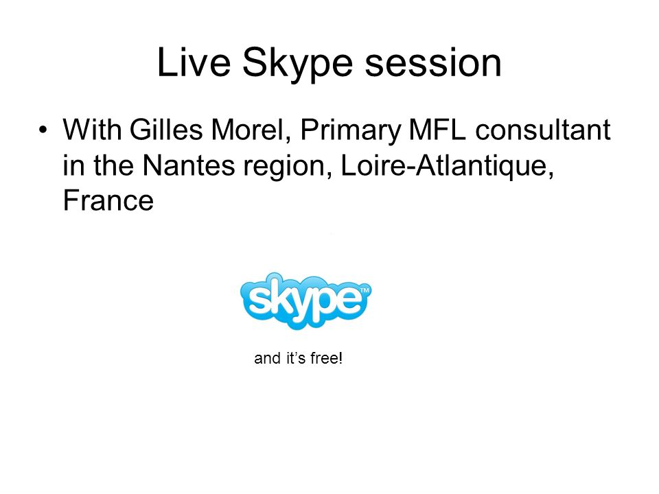 Live Skype session With Gilles Morel, Primary MFL consultant in the Nantes region, Loire-Atlantique, France and it's free!
