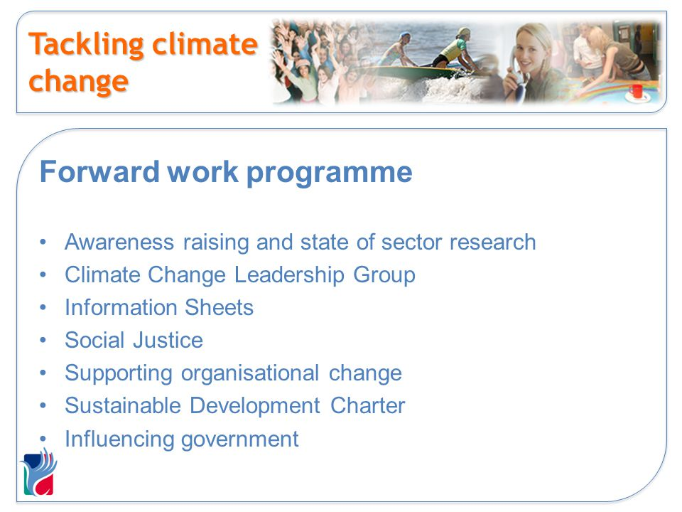 Tackling climate change Forward work programme Awareness raising and state of sector research Climate Change Leadership Group Information Sheets Socia