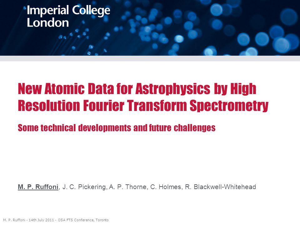 New Atomic Data for Astrophysics by High Resolution Fourier Transform Spectrometry l Some technical developments and future challenges M.