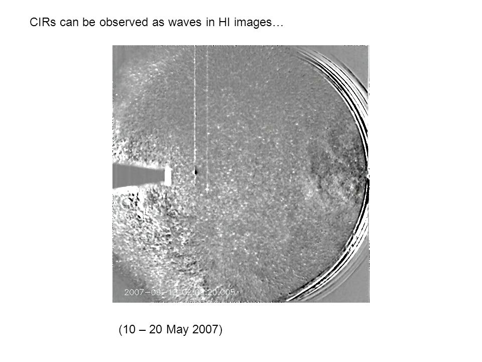 CIRs can be observed as waves in HI images… (10 – 20 May 2007)