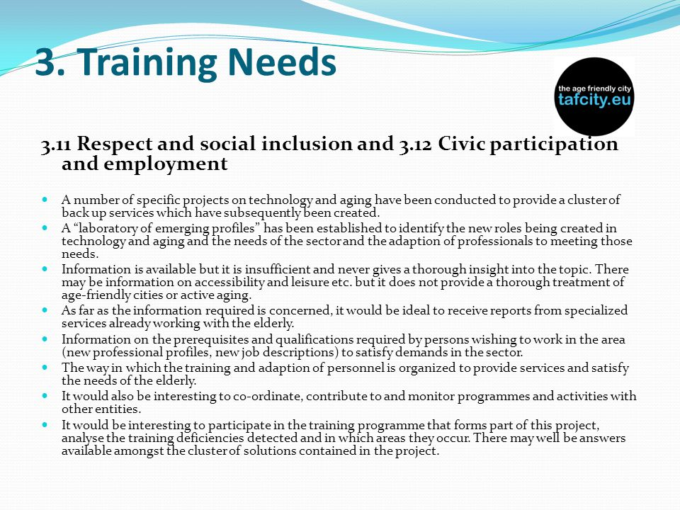 3. Training Needs 3.11 Respect and social inclusion and 3.12 Civic participation and employment A number of specific projects on technology and aging