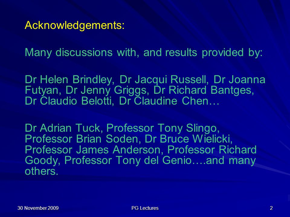 Acknowledgements: Many discussions with, and results provided by: Dr Helen Brindley, Dr Jacqui Russell, Dr Joanna Futyan, Dr Jenny Griggs, Dr Richard