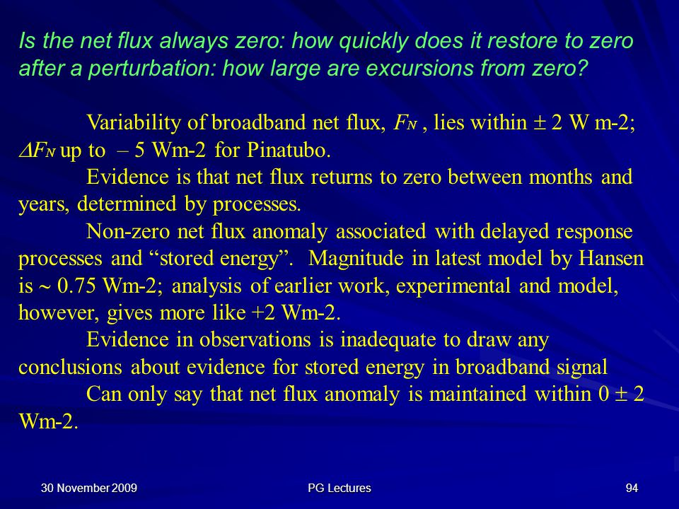 30 November 2009 PG Lectures 94 Is the net flux always zero: how quickly does it restore to zero after a perturbation: how large are excursions from z