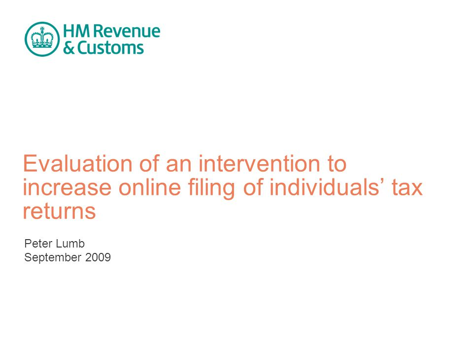 Evaluation of an intervention to increase online filing of individuals' tax returns Peter Lumb September 2009