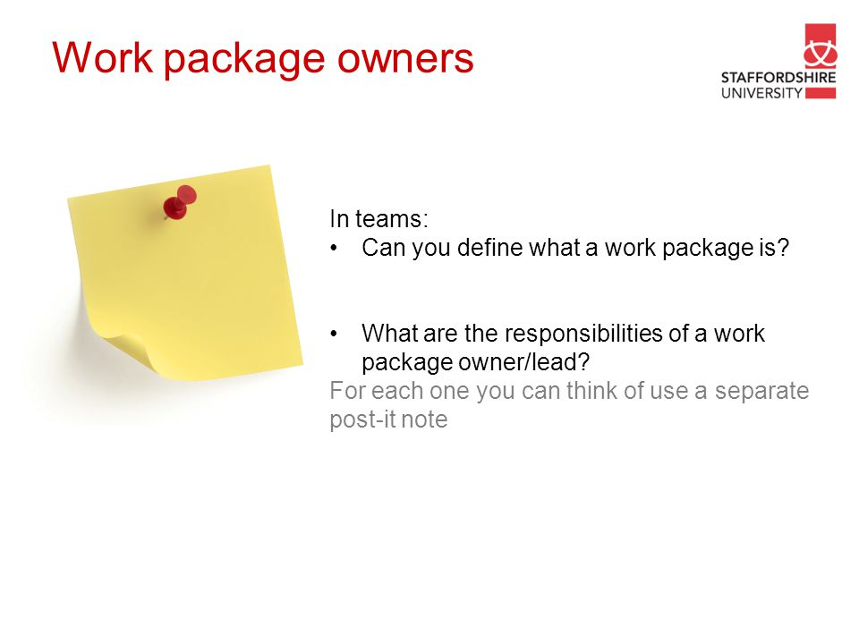 Work package owners In teams: Can you define what a work package is? What are the responsibilities of a work package owner/lead? For each one you can