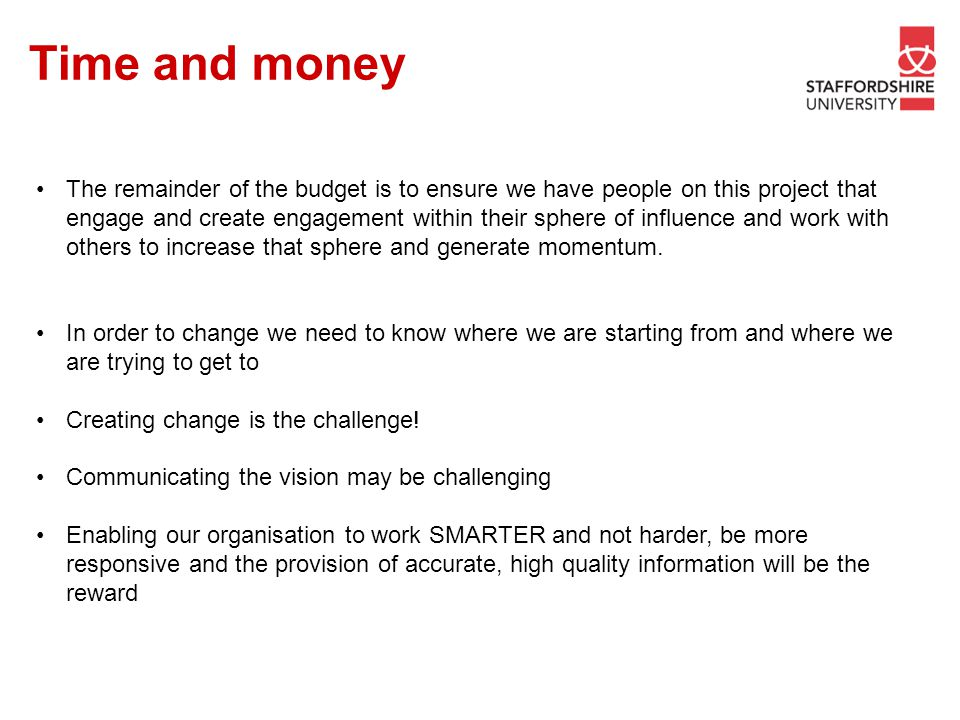 The remainder of the budget is to ensure we have people on this project that engage and create engagement within their sphere of influence and work wi