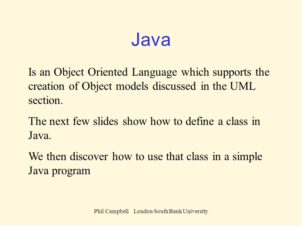 Phil Campbell London South Bank University Words used so far class reference variable method state constructor inquiry method object instance Describes the behaviour of an object.