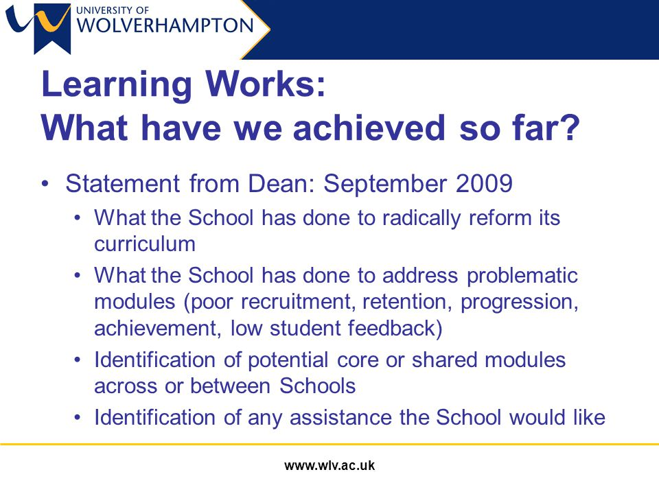 www.wlv.ac.uk Learning Works: What have we achieved so far.