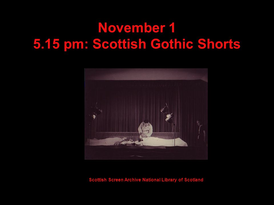 November pm: Scottish Gothic Shorts Scottish Screen Archive National Library of Scotland