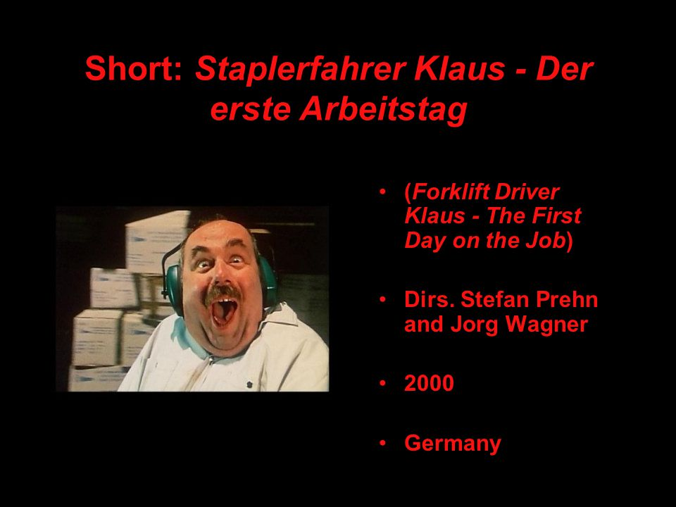 Short: Staplerfahrer Klaus - Der erste Arbeitstag (Forklift Driver Klaus - The First Day on the Job) Dirs.