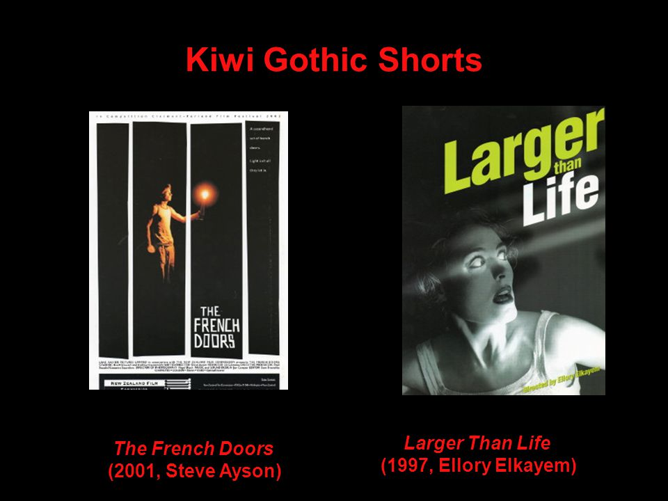 Kiwi Gothic Shorts The French Doors (2001, Steve Ayson) Larger Than Life (1997, Ellory Elkayem)
