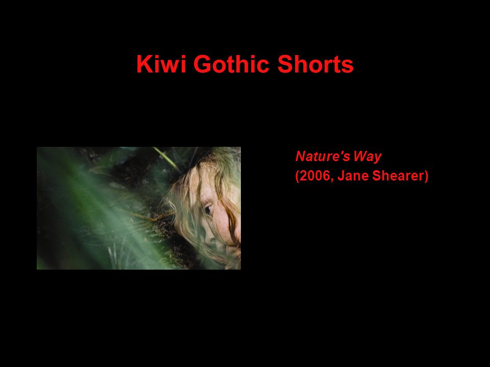 Kiwi Gothic Shorts Nature s Way (2006, Jane Shearer)