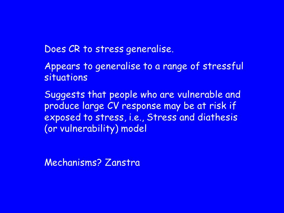 Does CR to stress generalise.