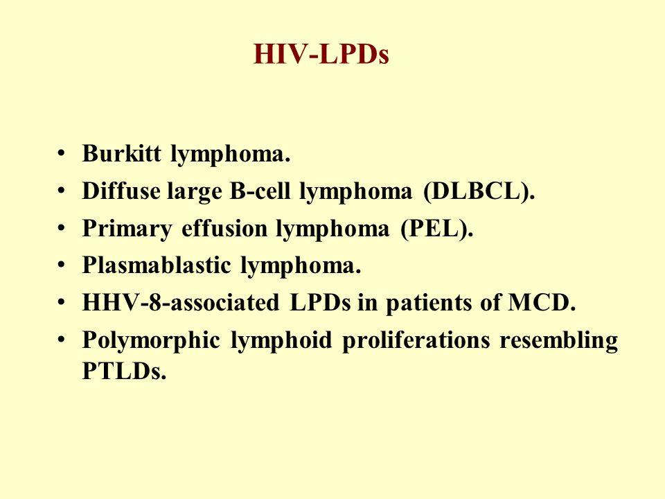 HIV-LPDs Burkitt lymphoma. Diffuse large B-cell lymphoma (DLBCL).