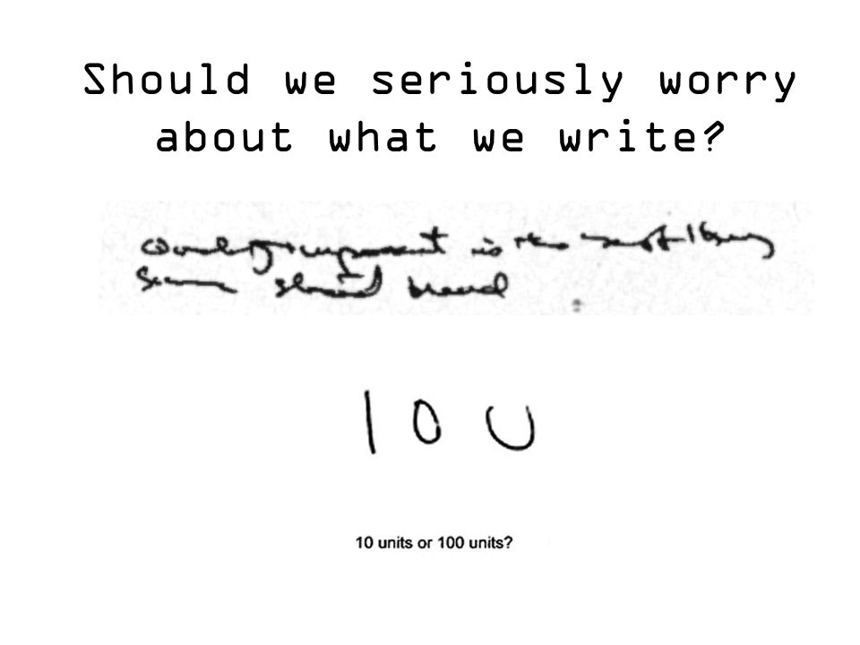 Should we seriously worry about what we write?