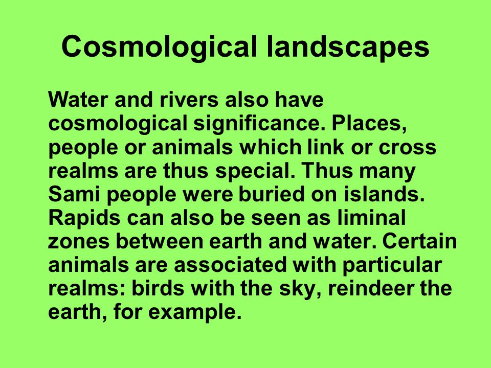 Cosmological landscapes Water and rivers also have cosmological significance.