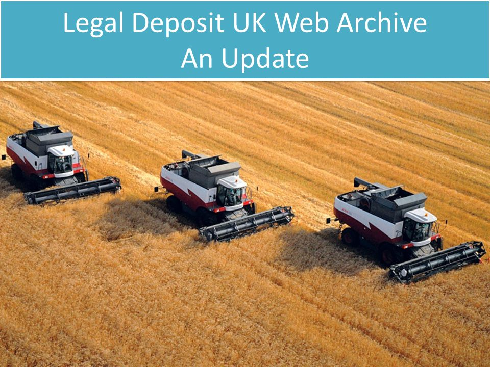 Legal Deposit UK Web Archive An Update
