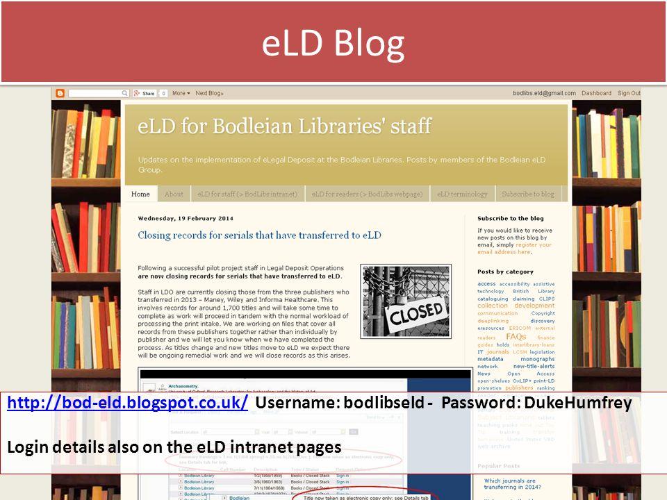 eLD Blog http://bod-eld.blogspot.co.uk/http://bod-eld.blogspot.co.uk/ Username: bodlibseld - Password: DukeHumfrey Login details also on the eLD intranet pages