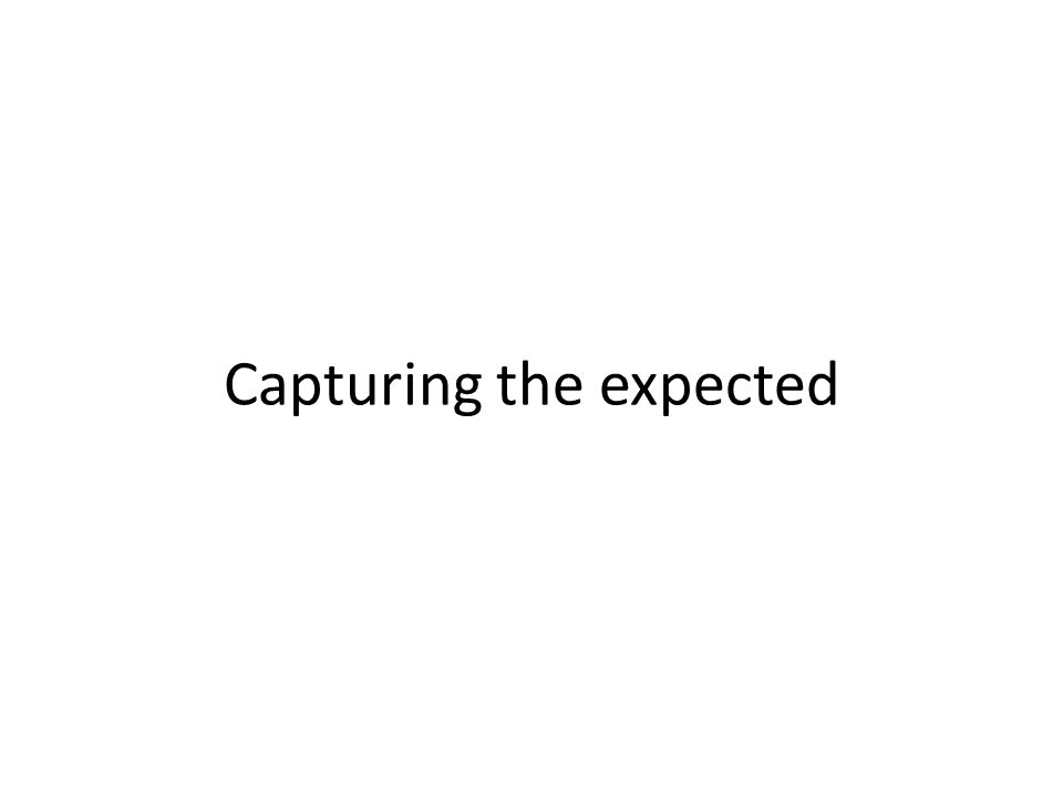 Capturing the expected