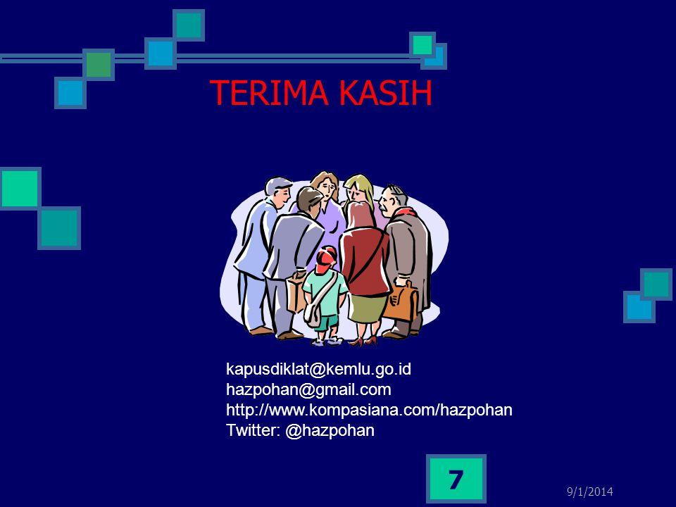 7 TERIMA KASIH kapusdiklat@kemlu.go.id hazpohan@gmail.com http://www.kompasiana.com/hazpohan Twitter: @hazpohan