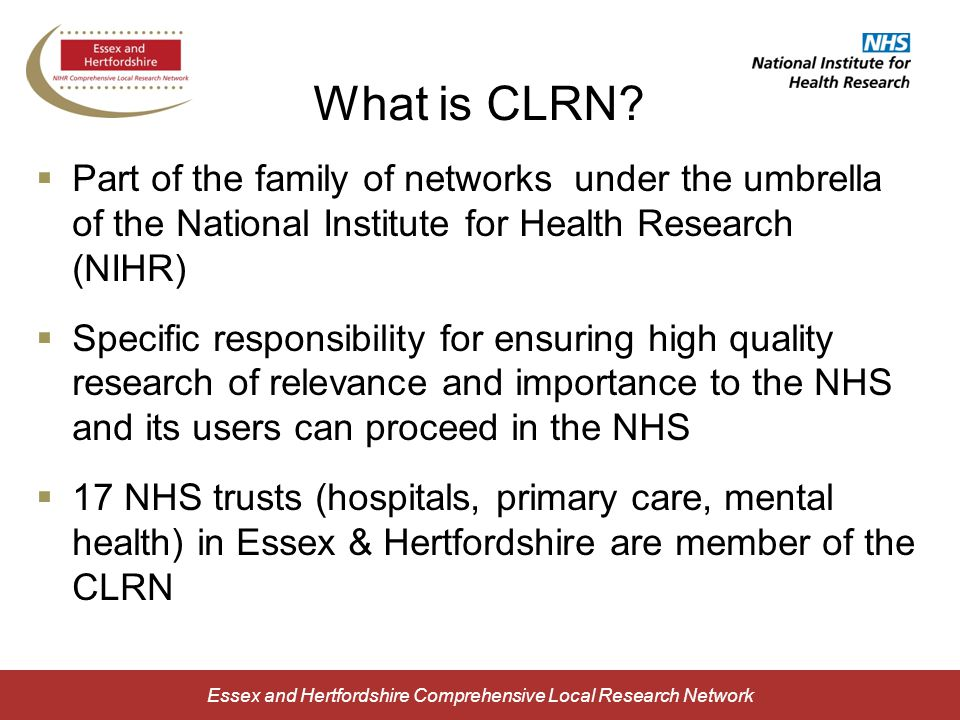 Essex and Hertfordshire Comprehensive Local Research Network Which studies are supported by CLRN.