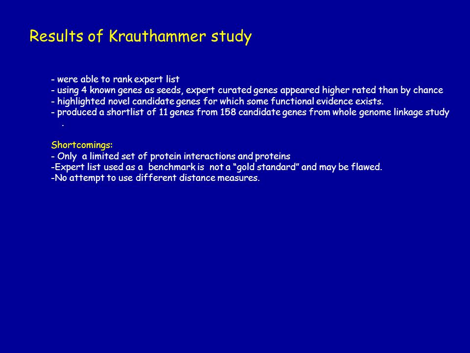 Results of Krauthammer study - were able to rank expert list - using 4 known genes as seeds, expert curated genes appeared higher rated than by chance - highlighted novel candidate genes for which some functional evidence exists.