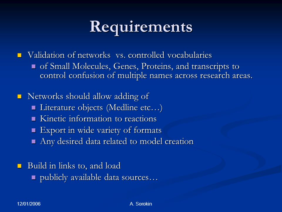 12/01/2006 A. Sorokin Requirements Validation of networks vs.