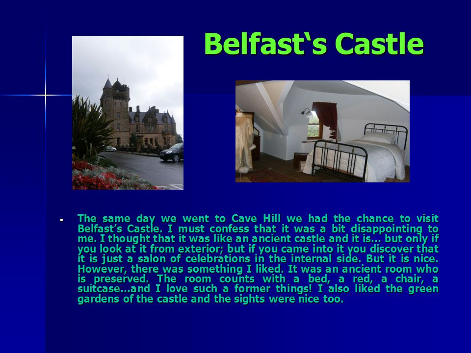 Belfast's Castle  The same day we went to Cave Hill we had the chance to visit Belfast's Castle.