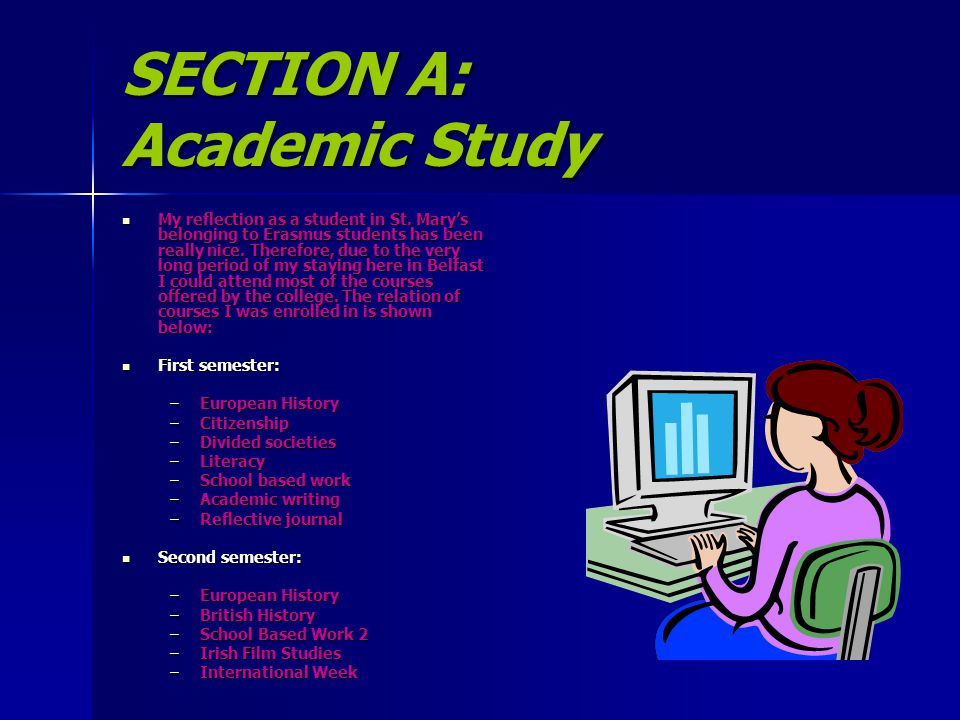 SECTION A: Academic Study My reflection as a student in St.