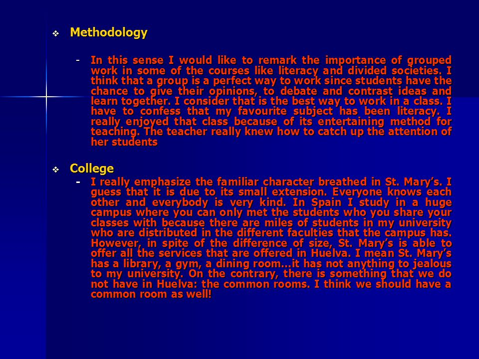  Methodology -In this sense I would like to remark the importance of grouped work in some of the courses like literacy and divided societies.