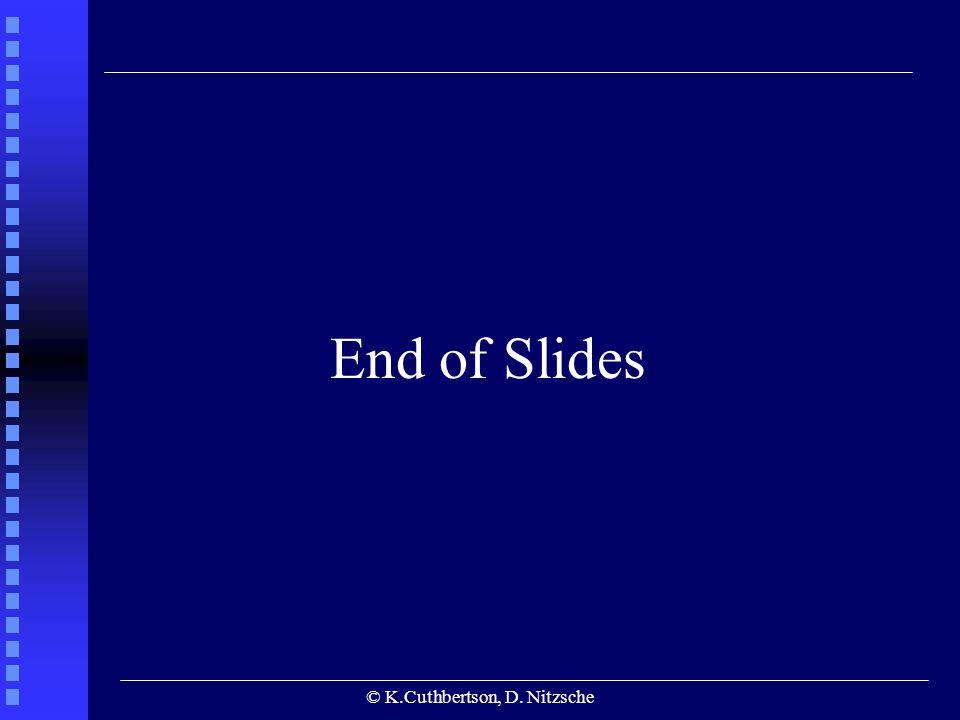 © K.Cuthbertson, D. Nitzsche End of Slides