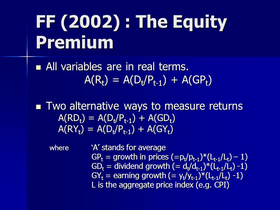 FF (2002) : The Equity Premium All variables are in real terms.