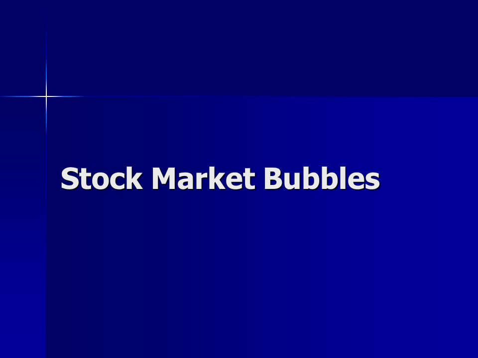 Stock Market Bubbles