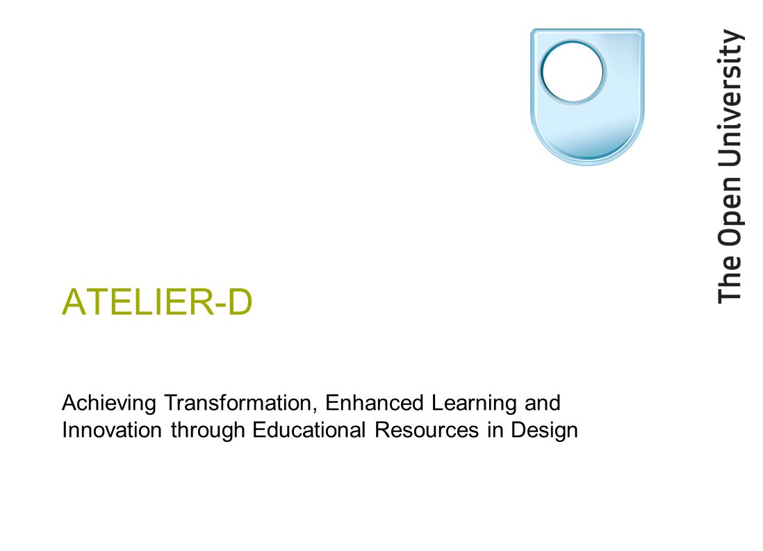 ATELIER-D Achieving Transformation, Enhanced Learning and Innovation through Educational Resources in Design