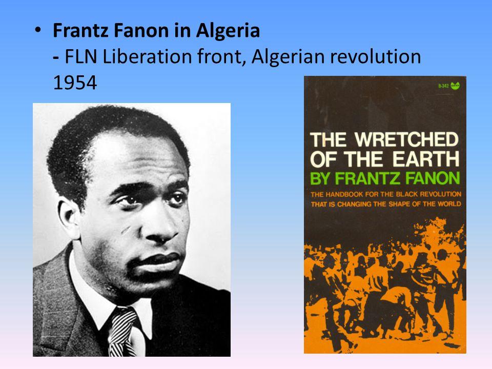 Frantz Fanon in Algeria - FLN Liberation front, Algerian revolution 1954