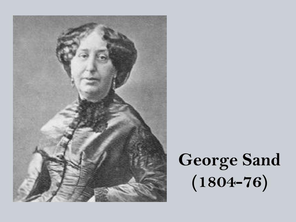 George Sand (1804-76)