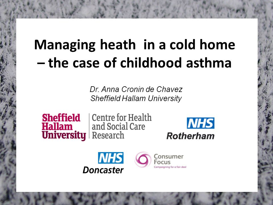 Managing heath in a cold home – the case of childhood asthma Dr.
