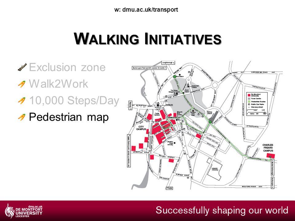 w: dmu.ac.uk/transport W ALKING I NITIATIVES Exclusion zone Walk2Work 10,000 Steps/Day Pedestrian map