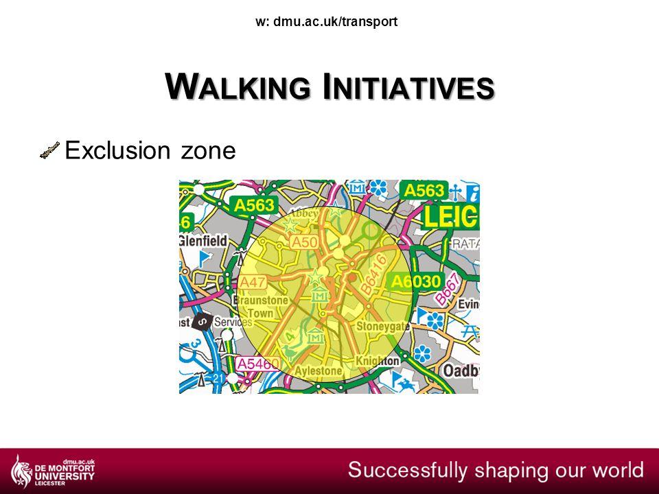 w: dmu.ac.uk/transport W ALKING I NITIATIVES Exclusion zone