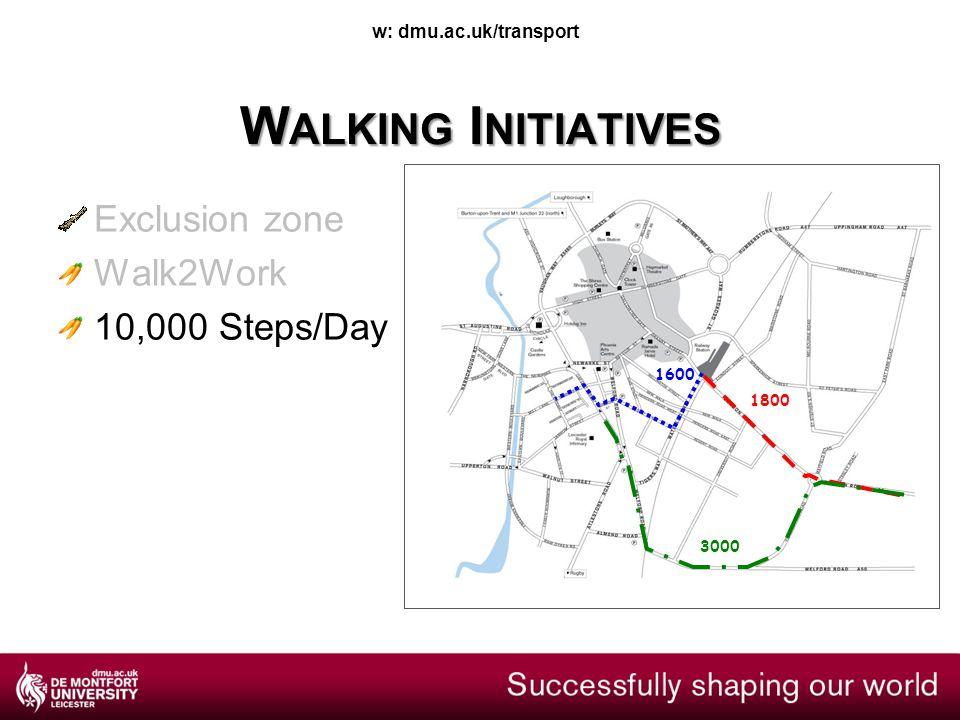 w: dmu.ac.uk/transport W ALKING I NITIATIVES 3000 1800 1600 Exclusion zone Walk2Work 10,000 Steps/Day