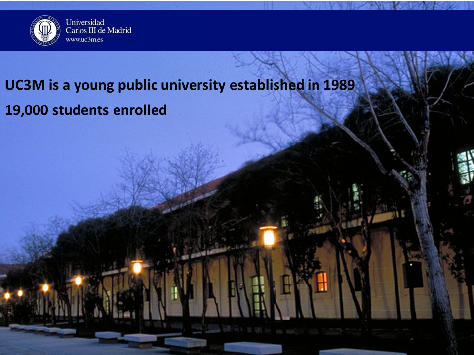UC3M is a young public university established in 1989 19,000 students enrolled