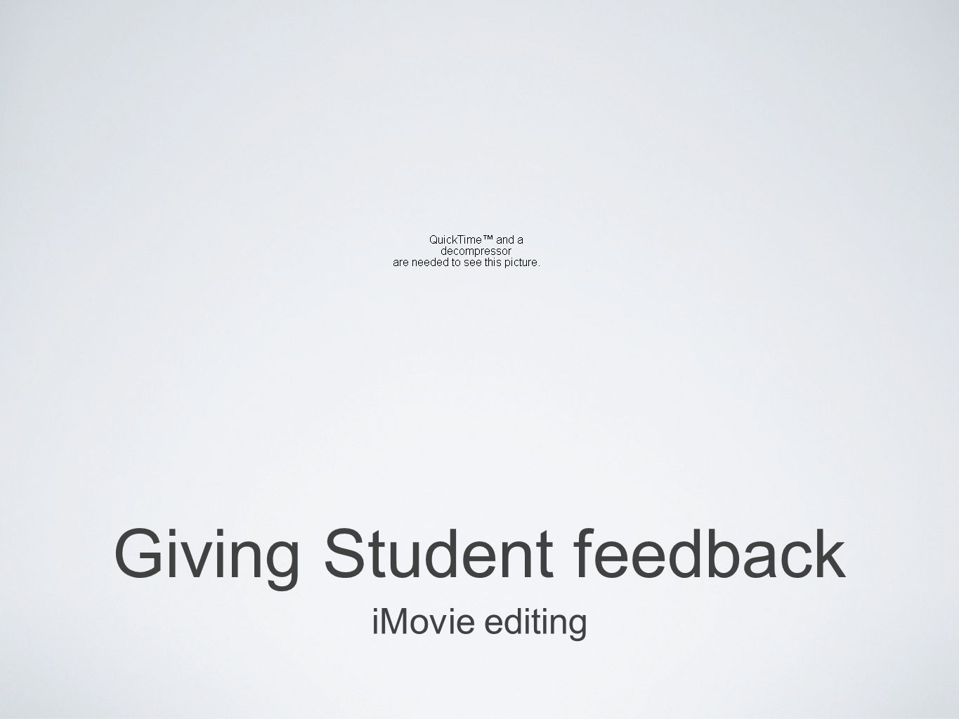 Giving Student feedback iMovie editing
