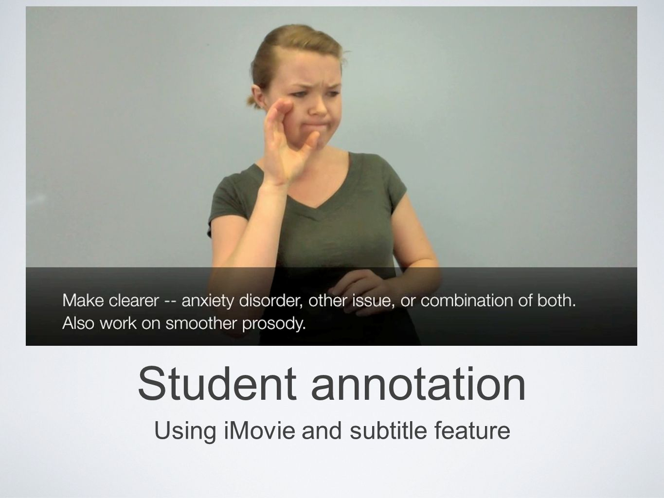 Student annotation Using iMovie and subtitle feature