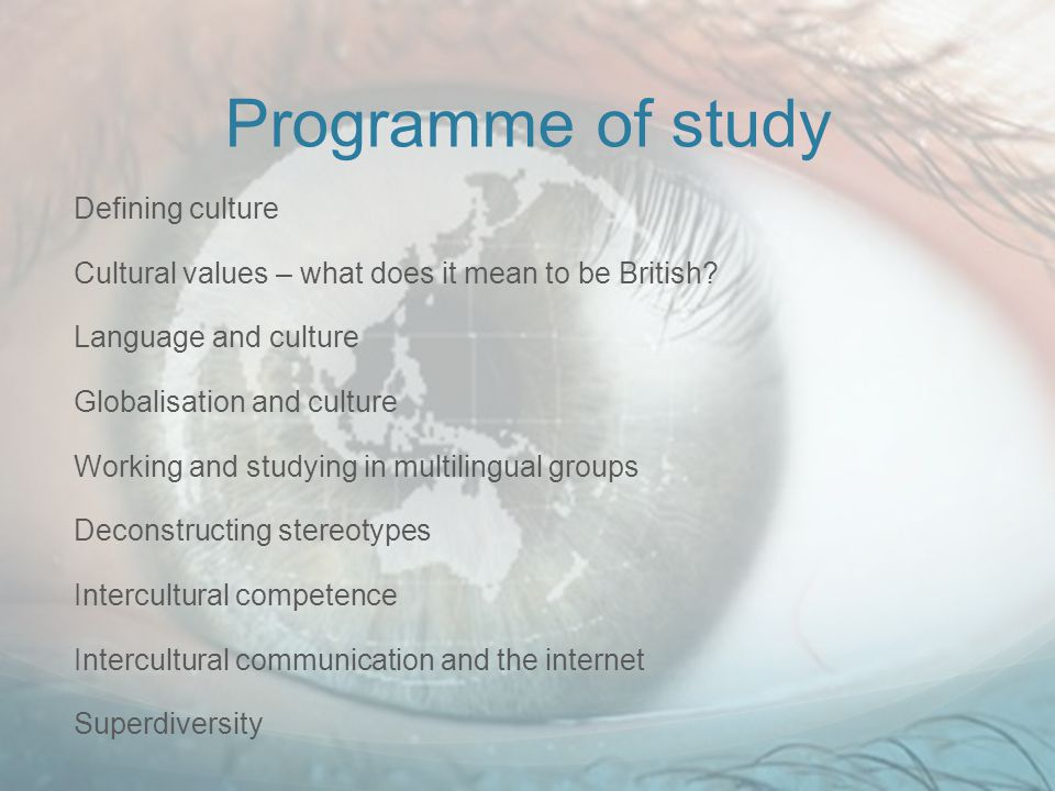 Programme of study Defining culture Cultural values – what does it mean to be British.