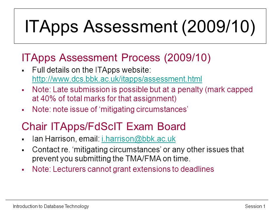 Session 1Introduction to Database Technology ITApps Assessment (2009/10) ITApps Assessment Process (2009/10)  Full details on the ITApps website: htt