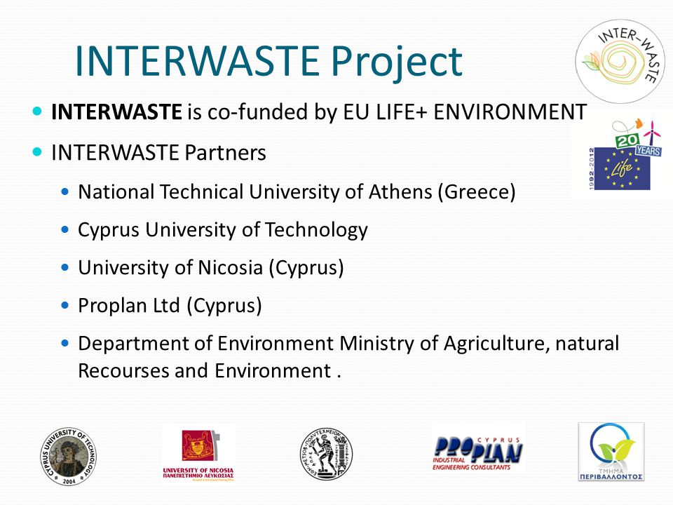 Aim of present work Development of an integrated system for sustainable treatment of Biodegradable Organic Waste and Municipal Wastewater with zero discharge Production of high quality, added value products Electricity and heat from renewable sources (organic waste) High quality effluent that can be reused (i.e.